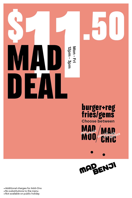 Mad Deal $11.50 Burger + Regular Fries